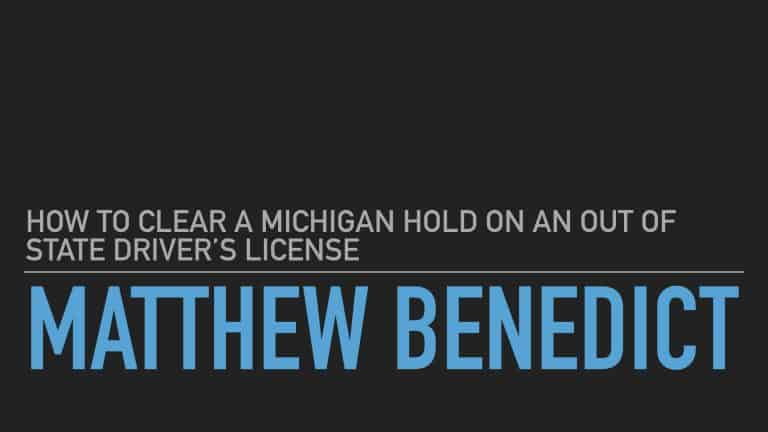 Michigan has a hold on your driver's license